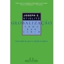 Globalização - Joseph E. Stiglitz - Novo!