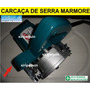 Carcaça Serra Marmore Makita 4100 E Semelhantes