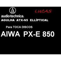 Agulha Elíptica Para Td Aiwa Px-e 850 Audio-technica Atx-n5