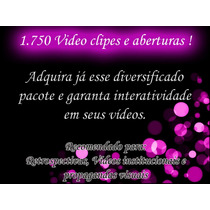 1.750 Vídeo Clipes E Aberturas Diversas