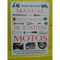 Manual De Manutenção Scooters E Motos - Hugo Wilson