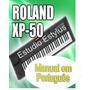 Manual Do Teclado Roland Xp 50 Em Português
