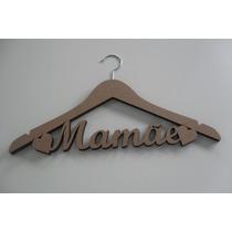 Produtos Em Mdf Cru - Cabide Mamãe - Dia Das Mães
