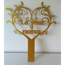 Placa Decorativa Vazada Lá Vem A Noiva