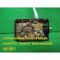 Sintonizador Som Philips Fwm912 Fwm57 Funcionando 60,00