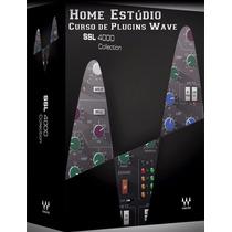 Home Estúdio Mixagem E Masterização - Plug-ins Wave Ssl 4000