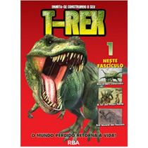 Coleção T-rex Vol. 1 - Construindo Seu Dinossauro