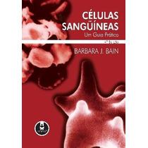 Células Sangüíneas - Um Guia Prático - 4ª Ed. 2007 (celular)
