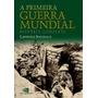 A Primeira Guerra Mundial - História Completa Sondhaus, Lawr