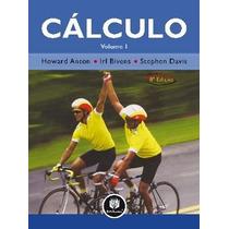 Cálculo - Vol. 1 - 8ª Ed. 2007 Davis, Stephen L.; Anton, How