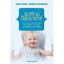 Além Do Nana Nenê - 2ª Ed Ampliada Buckman, Robert; Ezzo, Ga