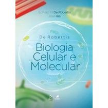Ebook Biologia Celular E Molecular De Robertis