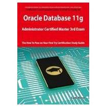 Oracle Database 11g Administrator Certified Master Third Exa