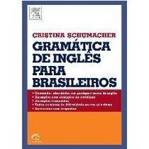Gramática De Inglês Para Brasileiros Schumacher, Cristina El