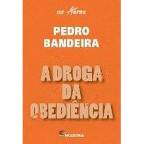 A Droga Da Obediência Pedro Bandeira Editora Moderna (edição