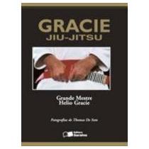 Gracie Jiu-jitsu - 1ª Edição Helio Gracie Editora Saraiva (e