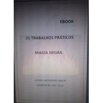 Ebook 21 Trabalhos De Magia Negra De Alexandre Arbori
