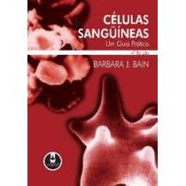 Células Sangüíneas - Um Guia Prático - 4ª Ed. 2007 Bain, Bar