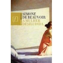 Ebook A Mulher Desiludida - Beauvoir, Simone