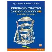 Administração Estratégica E Vantagem Competitiva 3ª Edição B