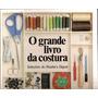 O Grande Livro Da Costura Livro Digital Completo