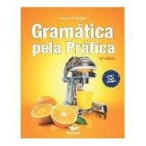 Gramática Pela Prática - 15ª Edição Pimentel, Ernani Vestcon