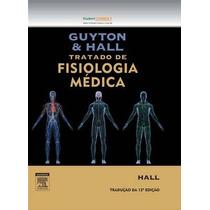 Guyton E Hall Tratado De Fisiologia Medica - 12ª Edição
