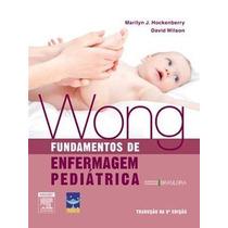 Wong´s Fundamentos Enfermagem Pediatrica, 8ª Edição (2011)