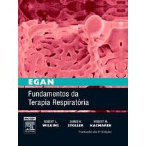 Egan Fundamentos De Terapia Respiratoria, 9ª Edição (2011),