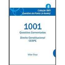 Direito Constitucional 1001 Questões Comentadas Cespe