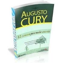 Livro Augusto Cury 12 Semanas Para Mudar Sua Vida