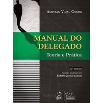 M Do Delegado - Teoria E Prática 8ª Edição (2013) Autor: Gom