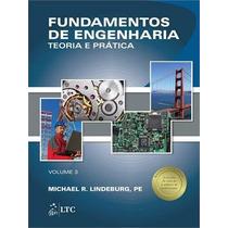 Fundamentos De Engenharia - Teoria E Pratica, Volume 3