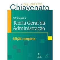 Introduçao A Teoria Geral Da Administraçao - Ediçao Compacta