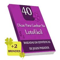 40 Dicas Para Ganhar Na Lotofácil (e-book)