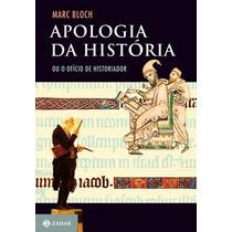 Ebook Apologia Da História Marc Bloch