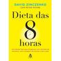 A Dieta Das 8 Horas David Zinczenko Ebook