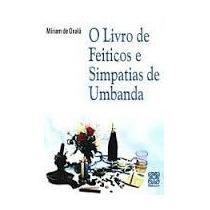 O Livro De Feitiços E Simpatias De Umbanda