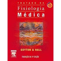 Tratado De Fisiologia Médica - Guyton E Hall- 11ª Edição