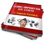 E-book Como Compra Da China - O Segredo Revelado Aproveitem
