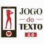 Jogo Do Texto 2.0 (original & Completo) + Bonos Sedução