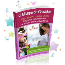 O Milagre Da Gravidez + Ebooks De Brinde - (cod 74)