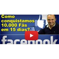 Atraia 10.000 Fãs + Blog Para Negócios + Conapnl +400 Cursos