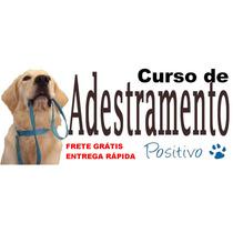 Curso Adestramento De Cães, Apostilas, Frete Grátis
