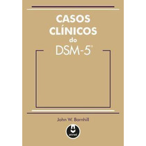 Ebook Casos Clínicos Do Dsm-5 - Barnhill, John W.