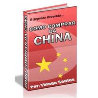 Como Comprar Da China Segredos Info Produtos Direito Revenda