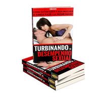 Turbinando O Desempenho Sexual Livro Digital Ebook Original