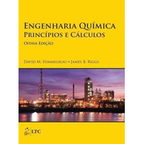E-book Engenharia Química - Princípios E Cálculos 8ed