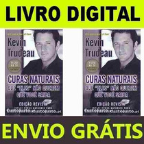 Curas Naturais - Kevin Trudeau - Original Envio Grátis