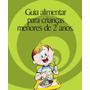 Ebook Guia Alimentar Para Crianças Menores De 2 Anos